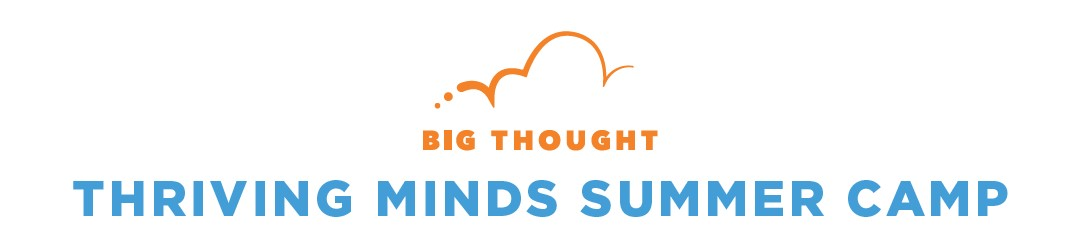 Big Thought Thriving Minds Summer Camp