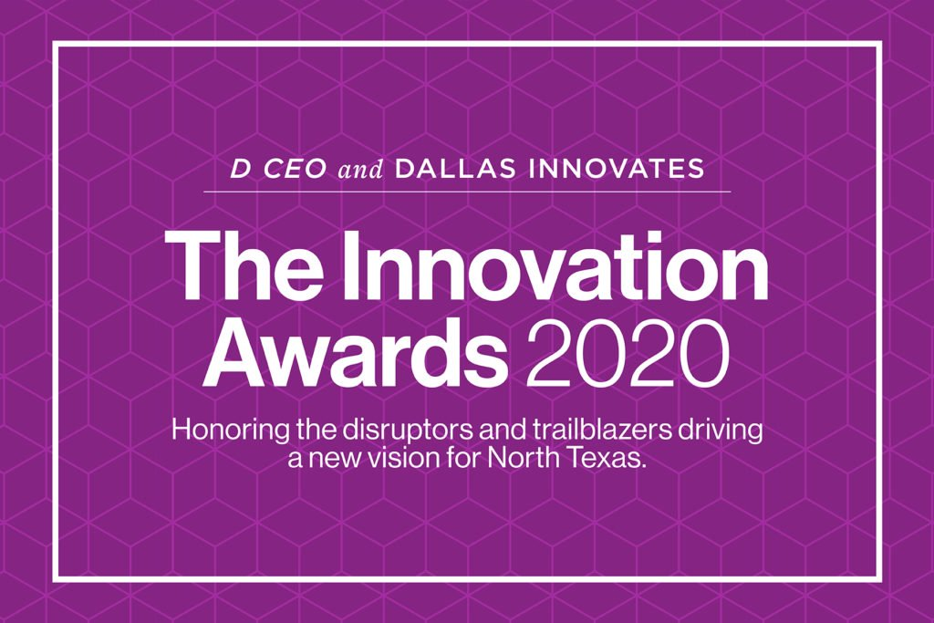 Finalists Announced: The Innovation Awards 2020, Presented by D CEO and Dallas Innovates