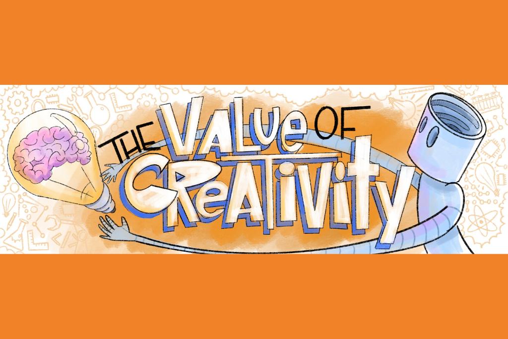 The Value of Creativity: Why Creativity?