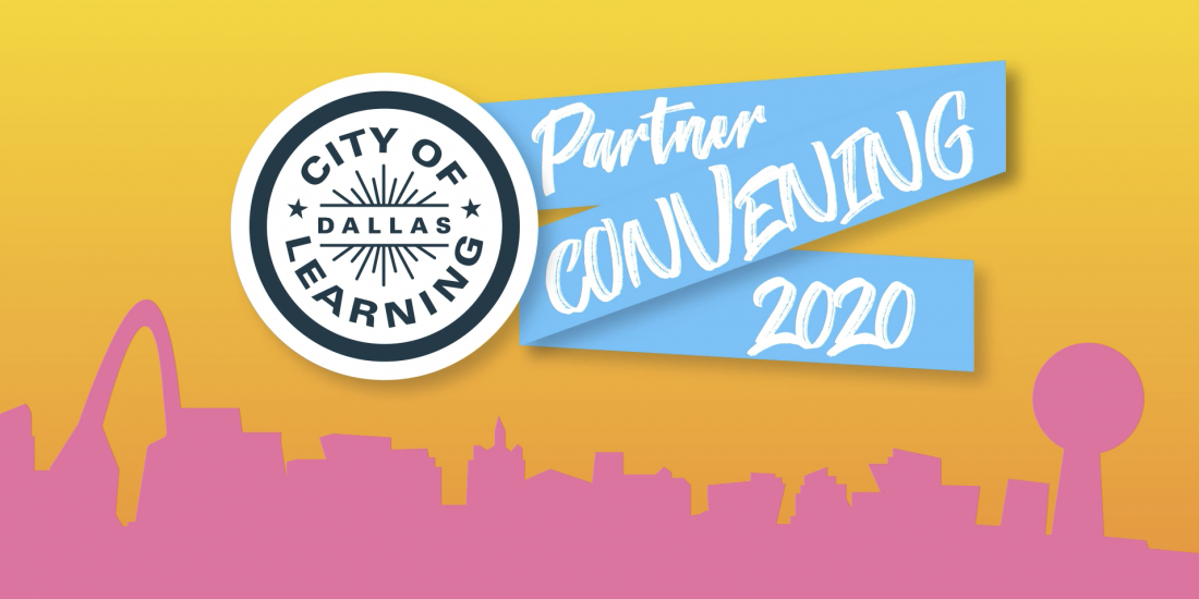 Dallas City of Learning Partner Convening 2020