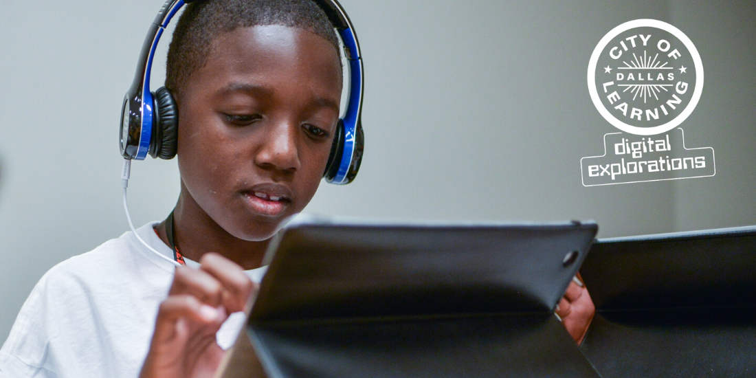 Dallas City of Learning Digital Explorations