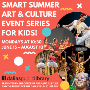 Dallas Public Library Smart Summer Art and Culture