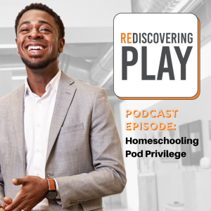 Rediscovering Play Podcast with Byron