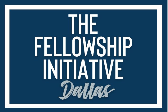 The Fellowship Initiative Dallas