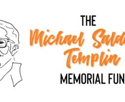 The Michael Saldana Templin Memorial Fund