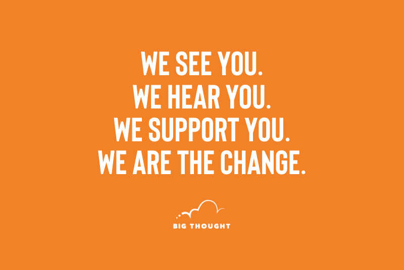We are the change.